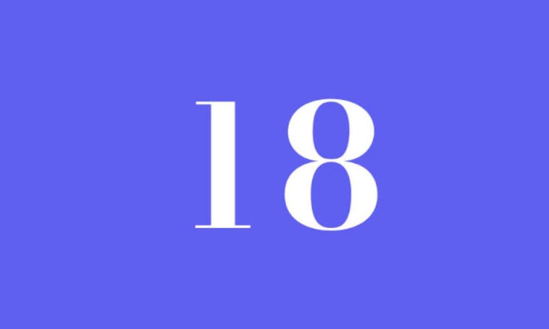 Significato del Numero Angelico 18
