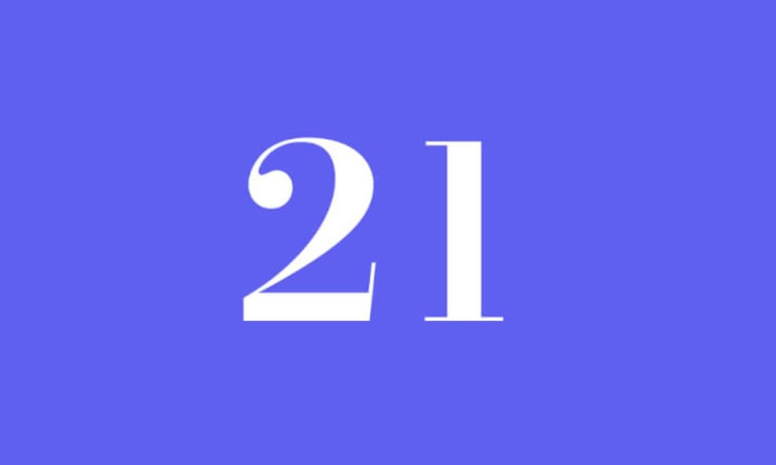 Significato del Numero Angelico 21
