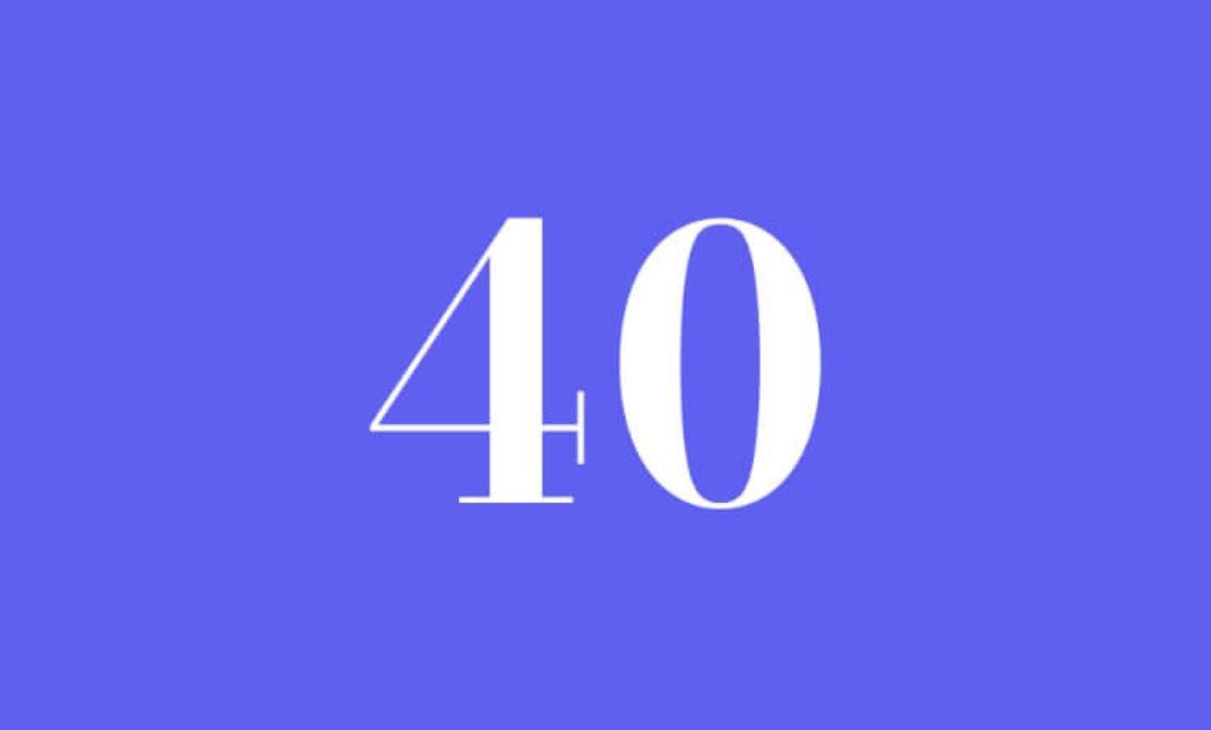 Significato del Numero Angelico 40