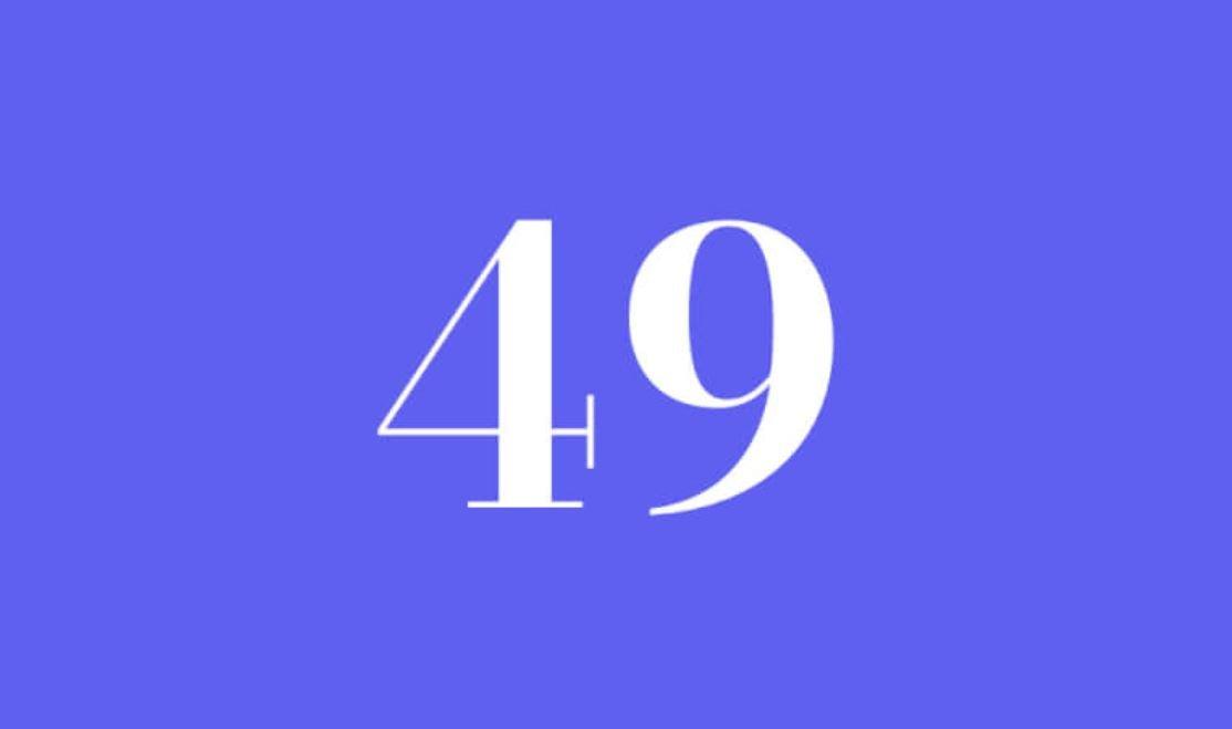 Significato del Numero Angelico 49