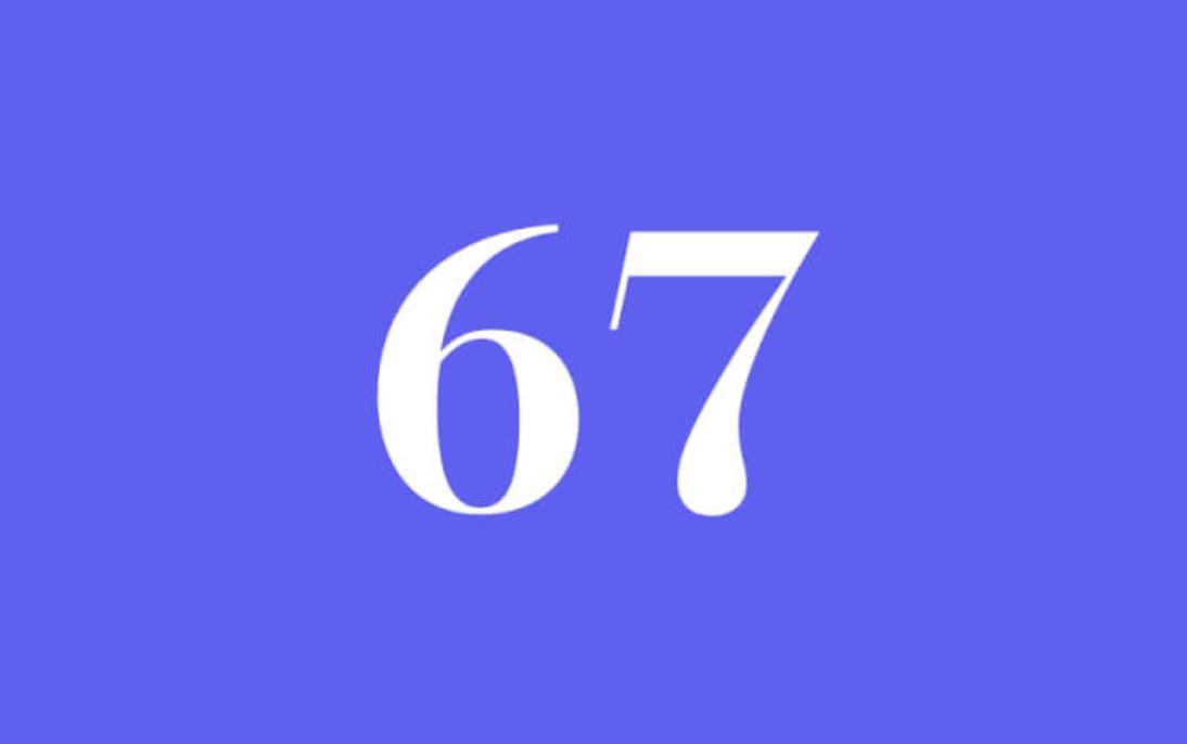 Significato del Numero Angelico 67