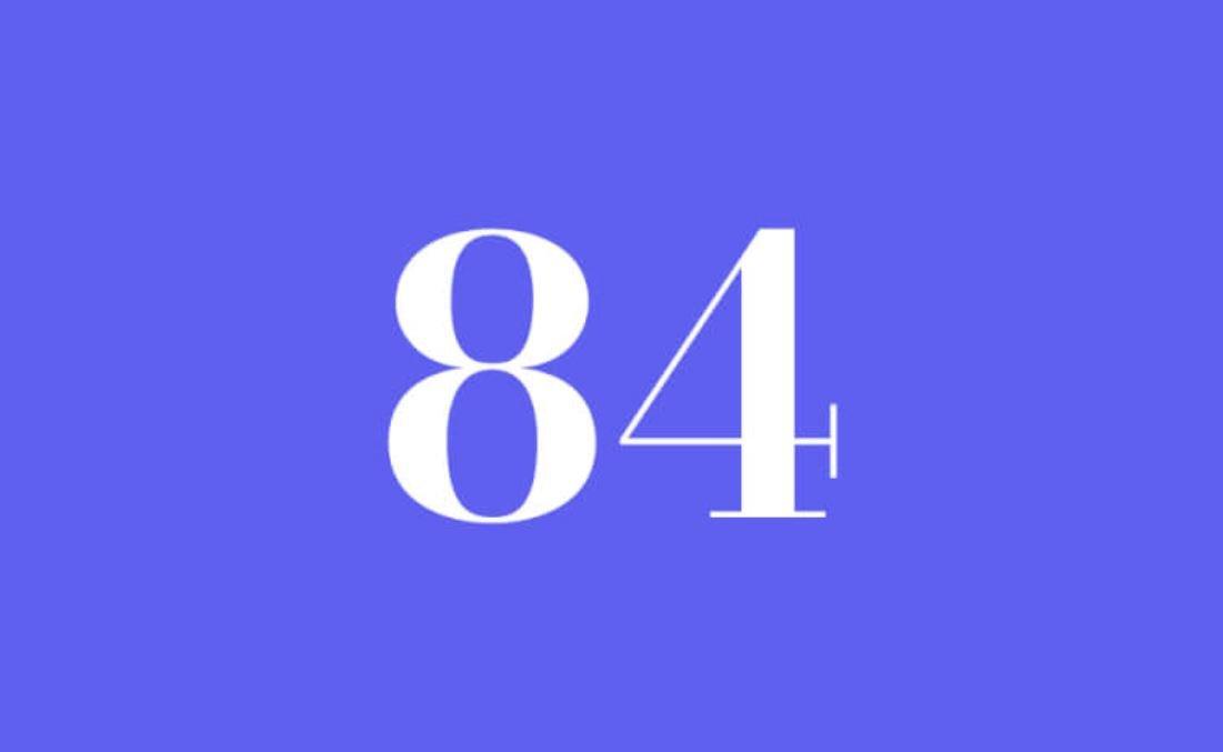 Significato del Numero Angelico 84